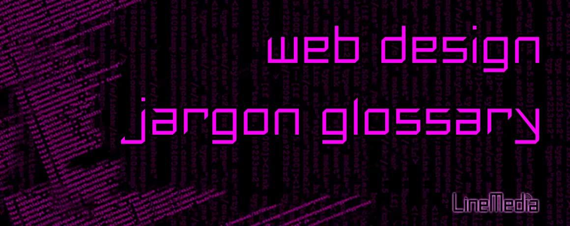 Website design jargon, glossary
